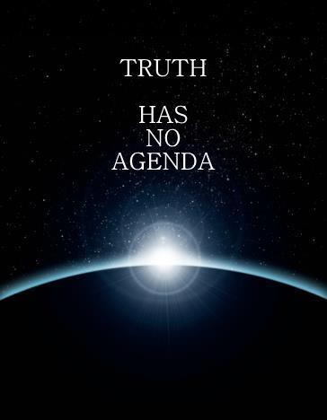 TRUTH HAS NO AGENDA